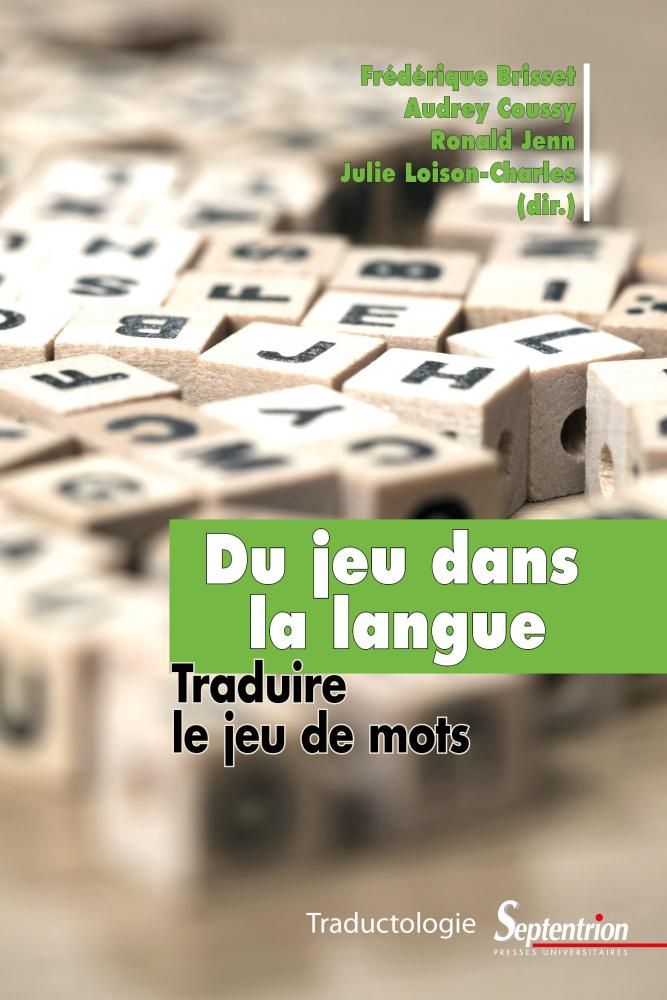 Jeu dans la langue et jeu de mots : la traduction en question(s)